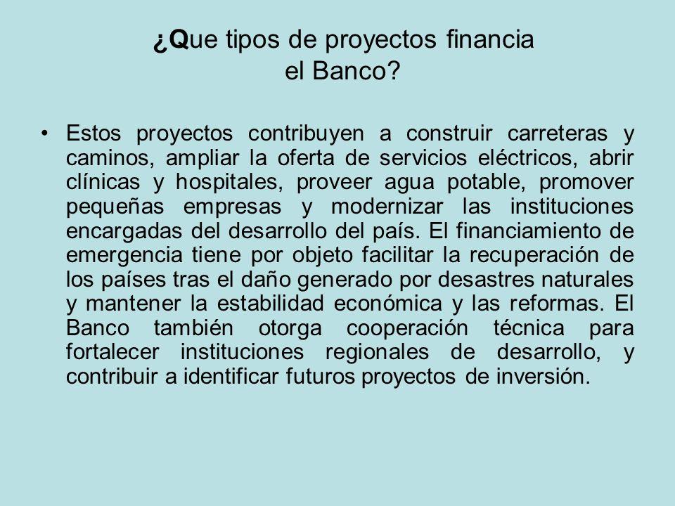 ¿Que tipos de proyectos financia el Banco