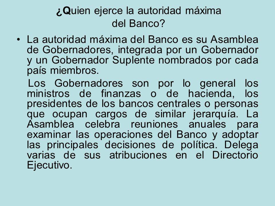 ¿Quien ejerce la autoridad máxima del Banco