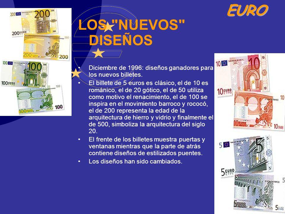 LOS NUEVOS DISEÑOS Diciembre de 1996: diseños ganadores para los nuevos billetes.