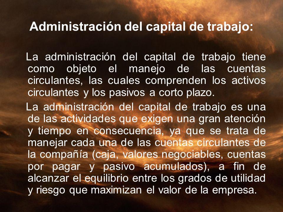 Administración del capital de trabajo: