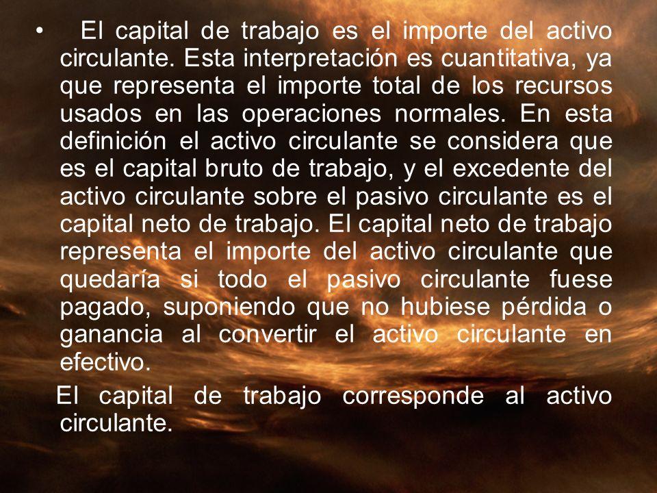 El capital de trabajo es el importe del activo circulante