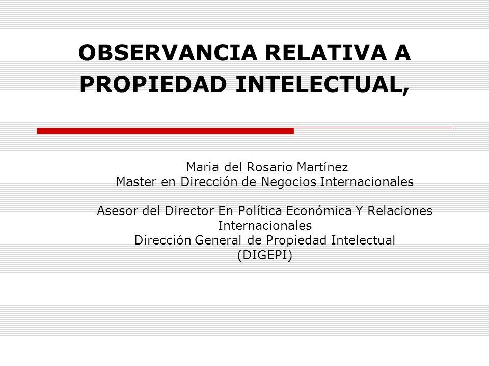 OBSERVANCIA RELATIVA A PROPIEDAD INTELECTUAL,