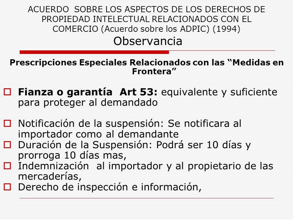 Prescripciones Especiales Relacionados con las Medidas en Frontera