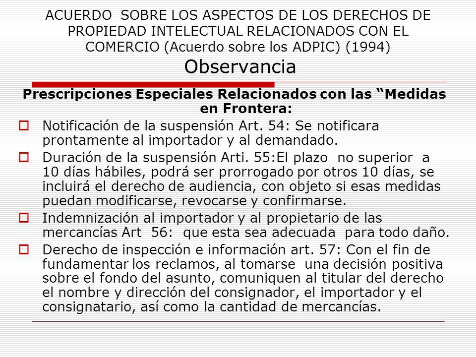 Prescripciones Especiales Relacionados con las Medidas en Frontera: