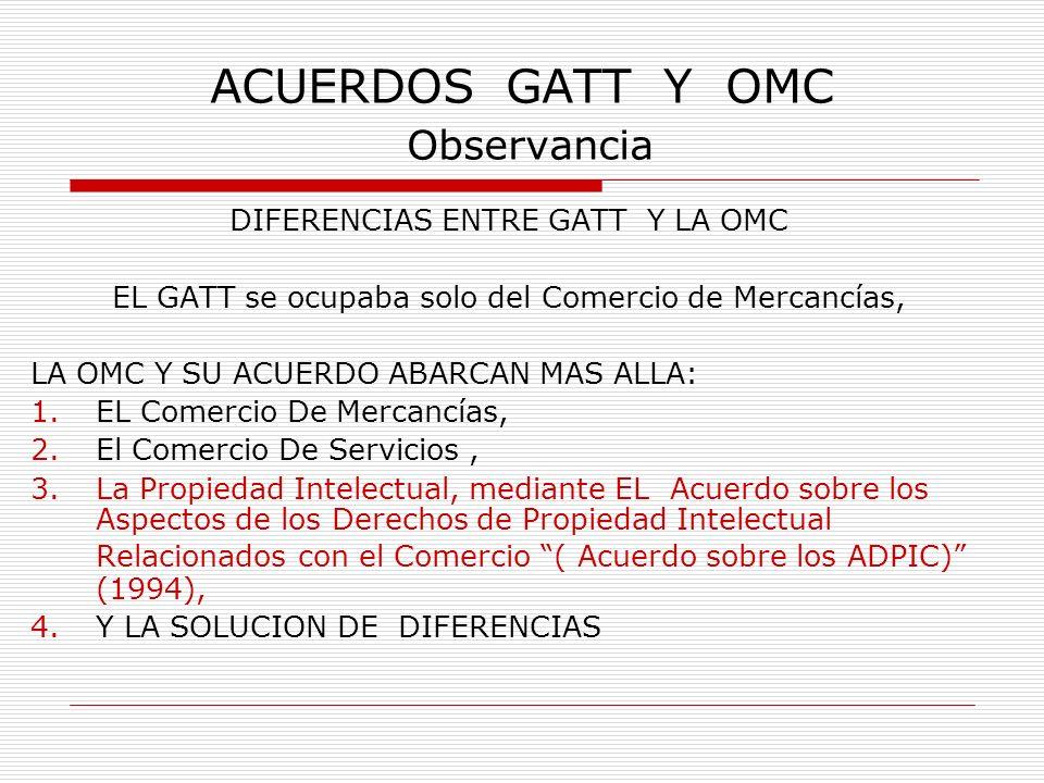 ACUERDOS GATT Y OMC Observancia