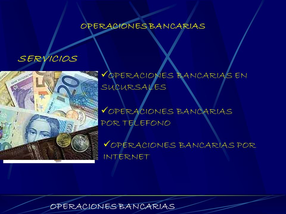 OPERACIONES BANCARIAS OPERACIONES BANCARIAS