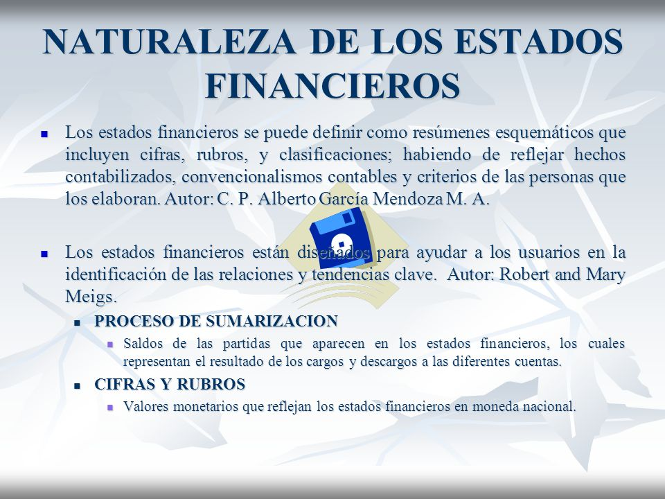 NATURALEZA DE LOS ESTADOS FINANCIEROS