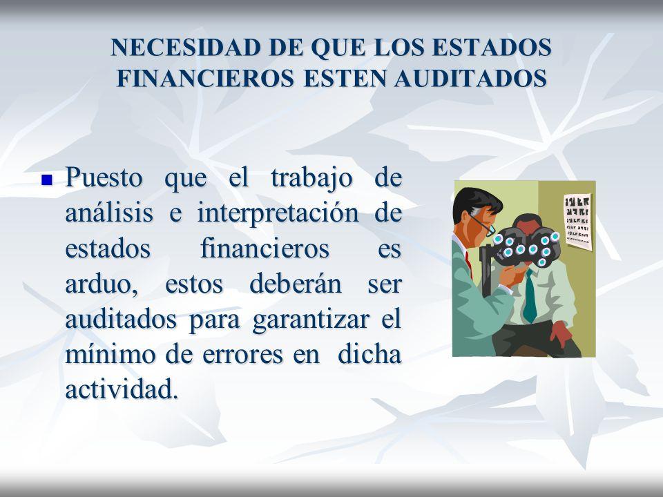 NECESIDAD DE QUE LOS ESTADOS FINANCIEROS ESTEN AUDITADOS