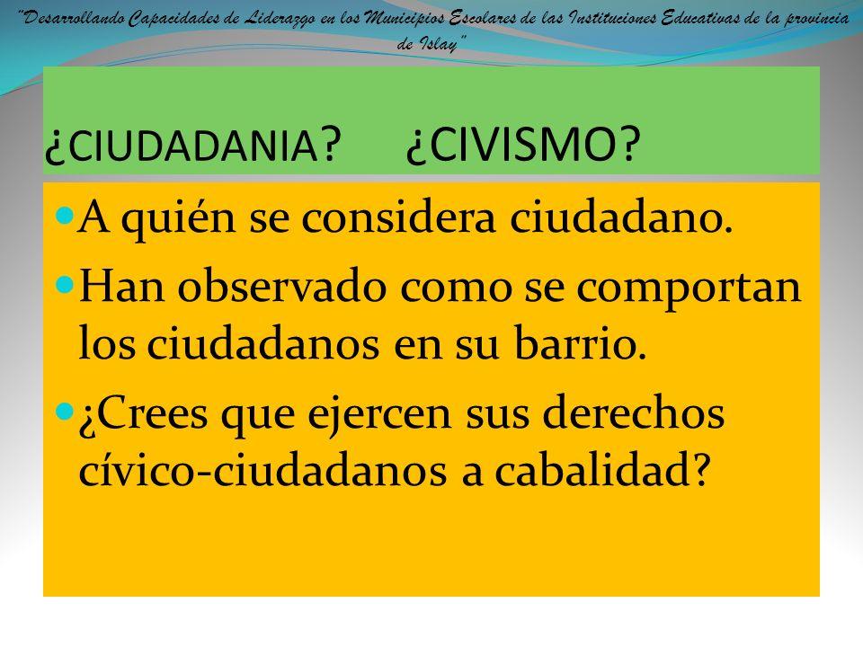 ¿CIUDADANIA ¿CIVISMO A quién se considera ciudadano.