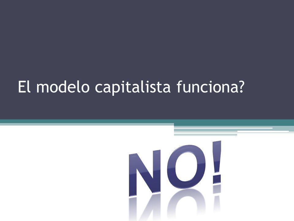 El modelo capitalista funciona
