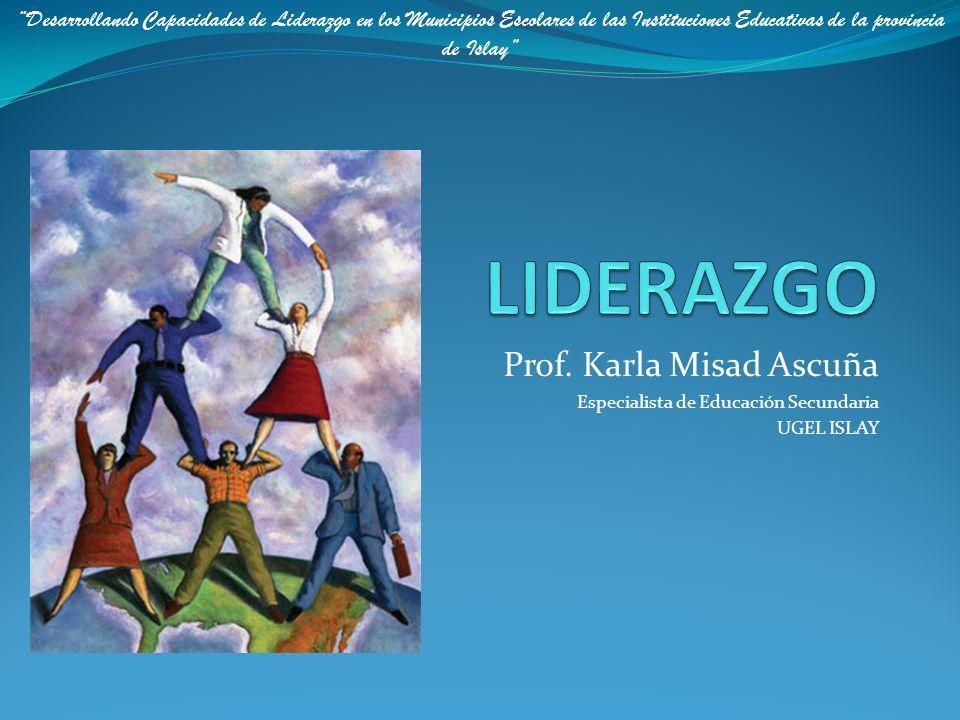 LIDERAZGO Prof. Karla Misad Ascuña