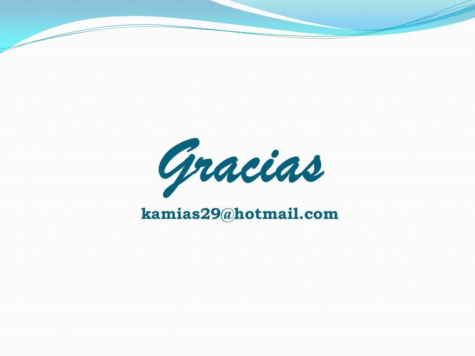 Gracias kamias29@hotmail.com