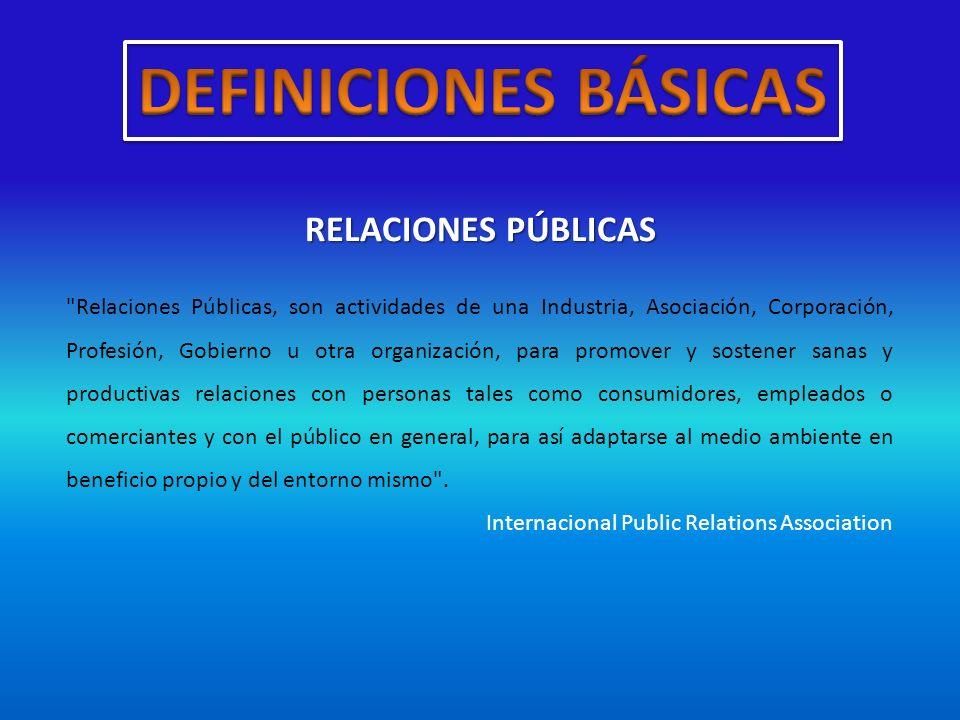 DEFINICIONES BÁSICAS RELACIONES PÚBLICAS