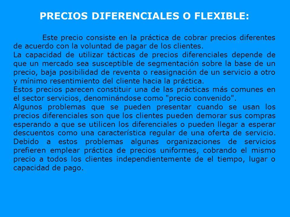 PRECIOS DIFERENCIALES O FLEXIBLE: