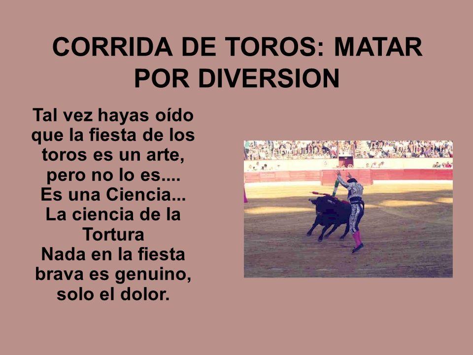 CORRIDA DE TOROS: MATAR POR DIVERSION
