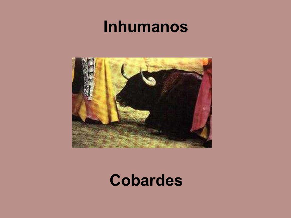 Inhumanos Cobardes