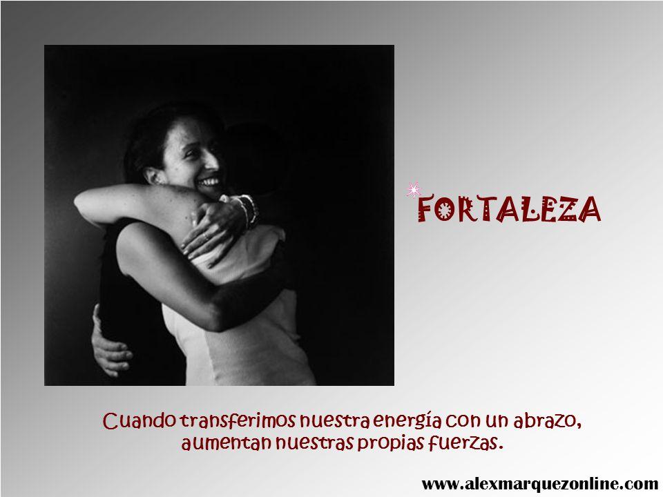 FORTALEZA Cuando transferimos nuestra energía con un abrazo,