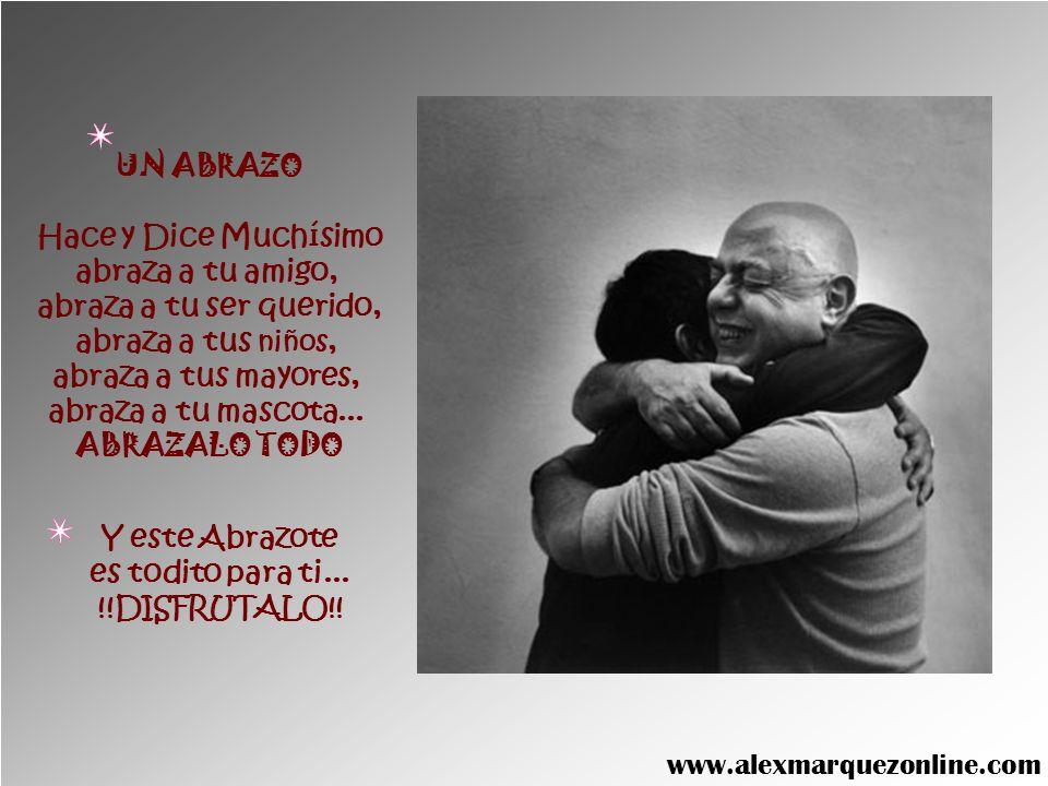 UN ABRAZO Hace y Dice Muchísimo. abraza a tu amigo, abraza a tu ser querido, abraza a tus niños,