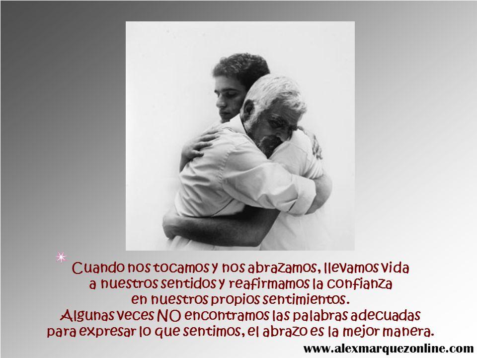 Cuando nos tocamos y nos abrazamos, llevamos vida