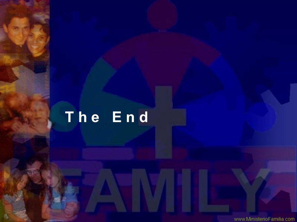 T h e E n d www.MinisterioFamilia.com