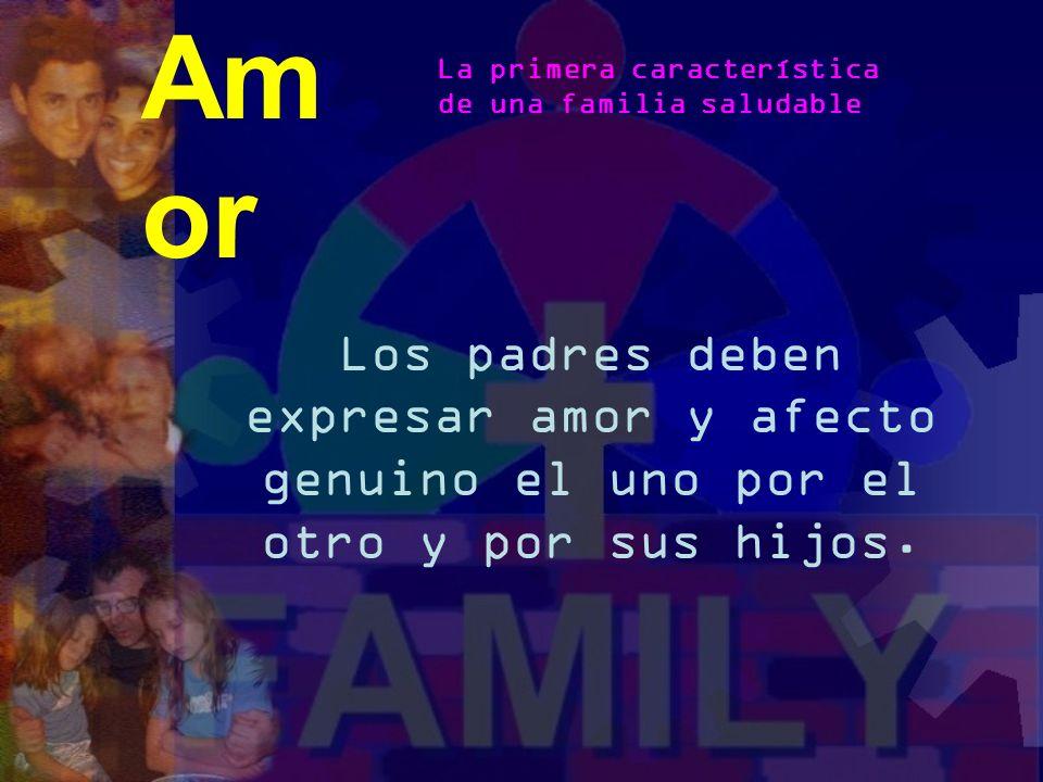 Amor La primera característica. de una familia saludable.