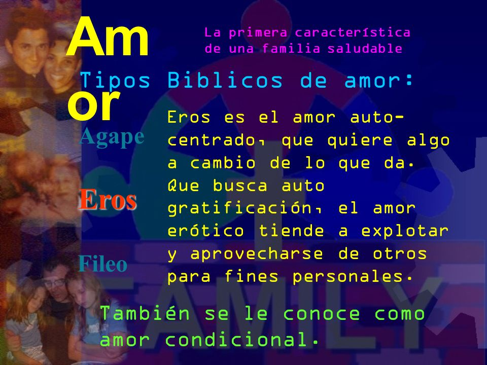 Amor Eros Tipos Biblicos de amor: Agape Fileo