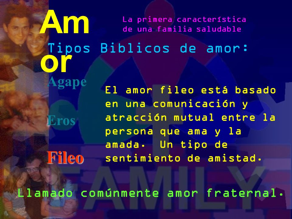 Amor Fileo Tipos Biblicos de amor: Agape Eros