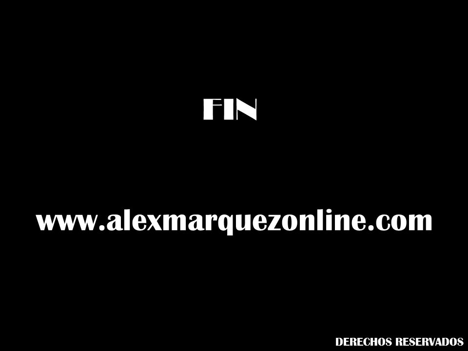 FIN www.alexmarquezonline.com DERECHOS RESERVADOS
