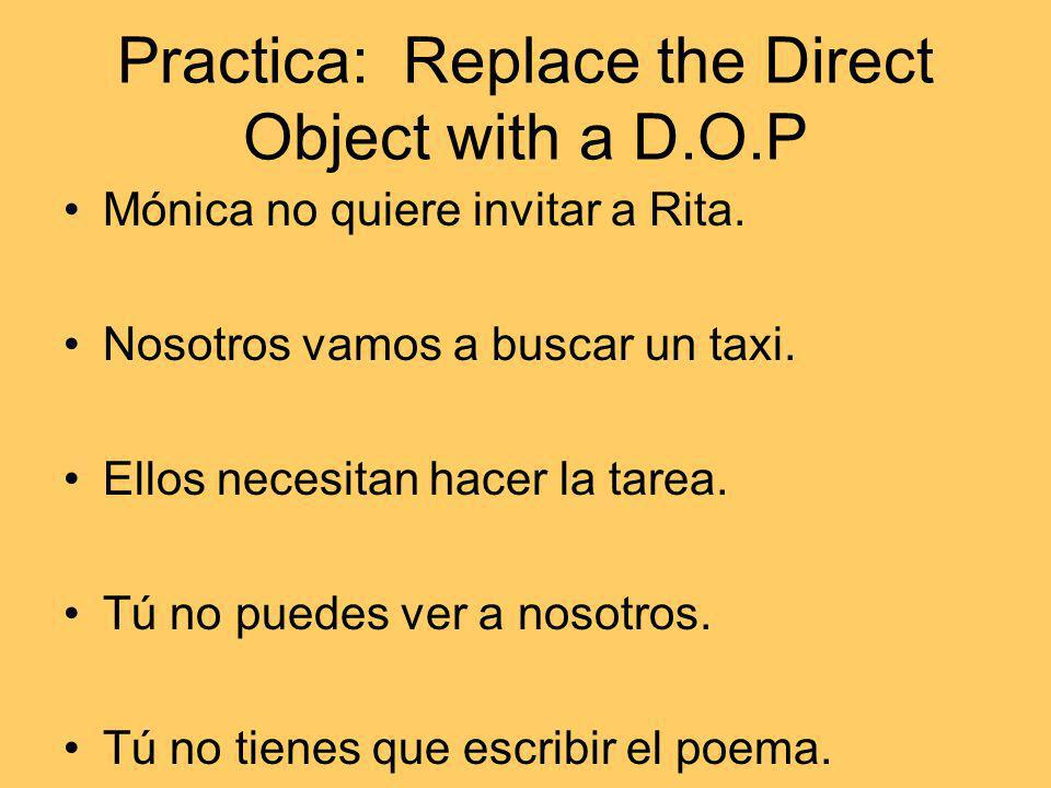 Practica: Replace the Direct Object with a D.O.P