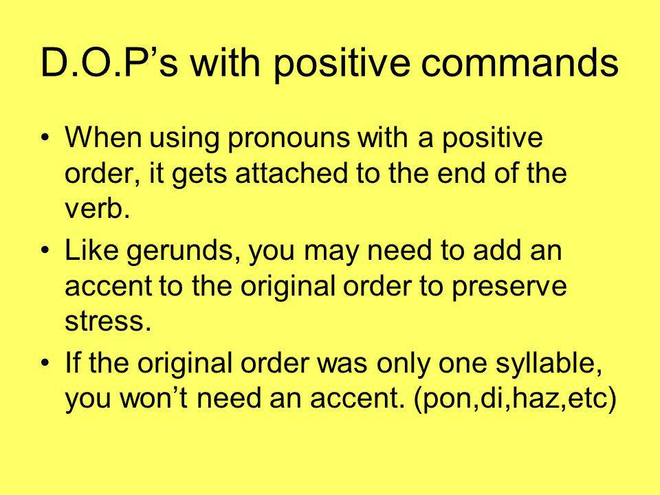 D.O.P's with positive commands