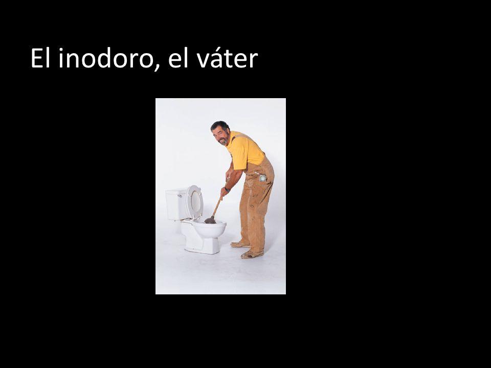 El inodoro, el váter
