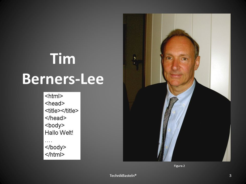 Tim Berners-Lee Figura 2 TechnikBasteln®