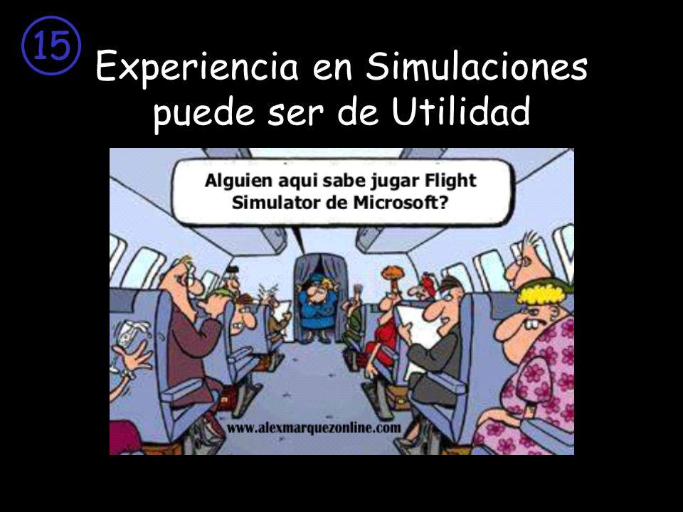 Experiencia en Simulaciones puede ser de Utilidad