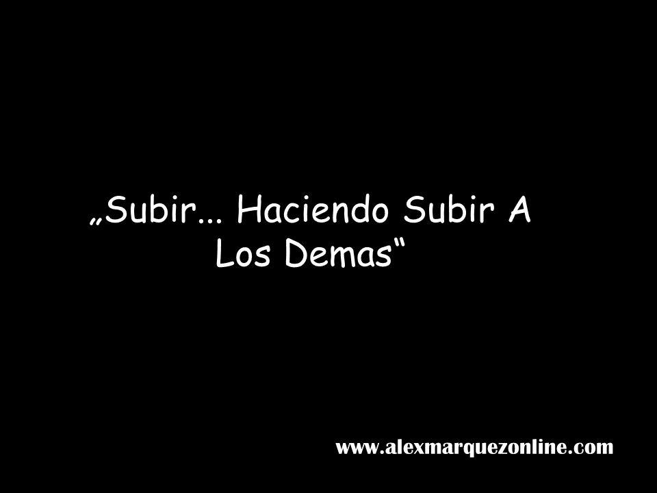 """""""Subir... Haciendo Subir A Los Demas"""
