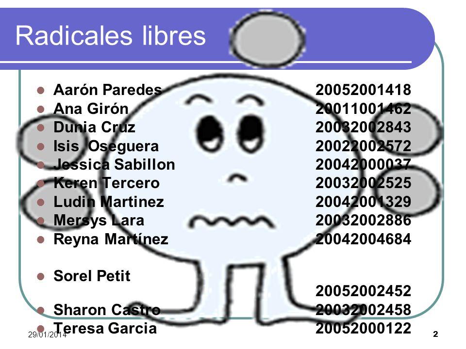 Radicales libres Aarón Paredes 20052001418 Ana Girón 20011001462