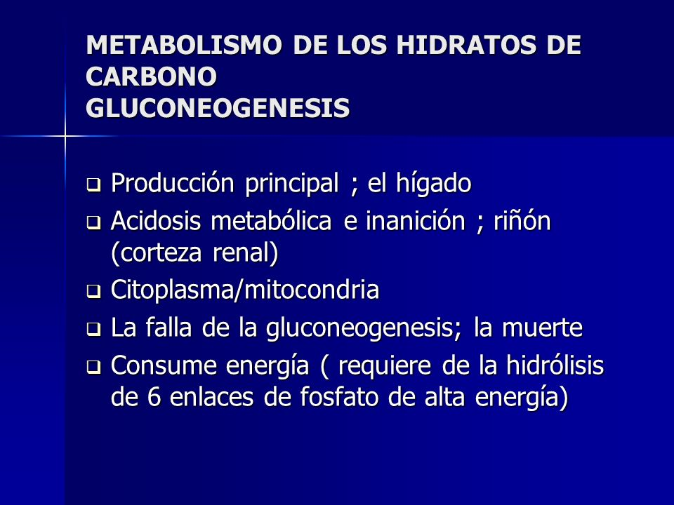 METABOLISMO DE LOS HIDRATOS DE CARBONO GLUCONEOGENESIS