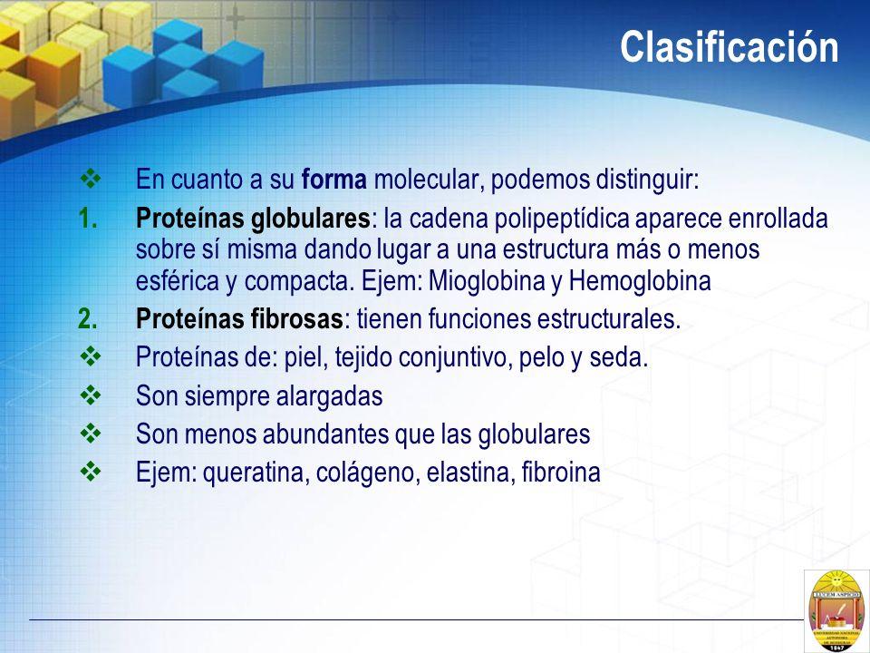 Clasificación En cuanto a su forma molecular, podemos distinguir:
