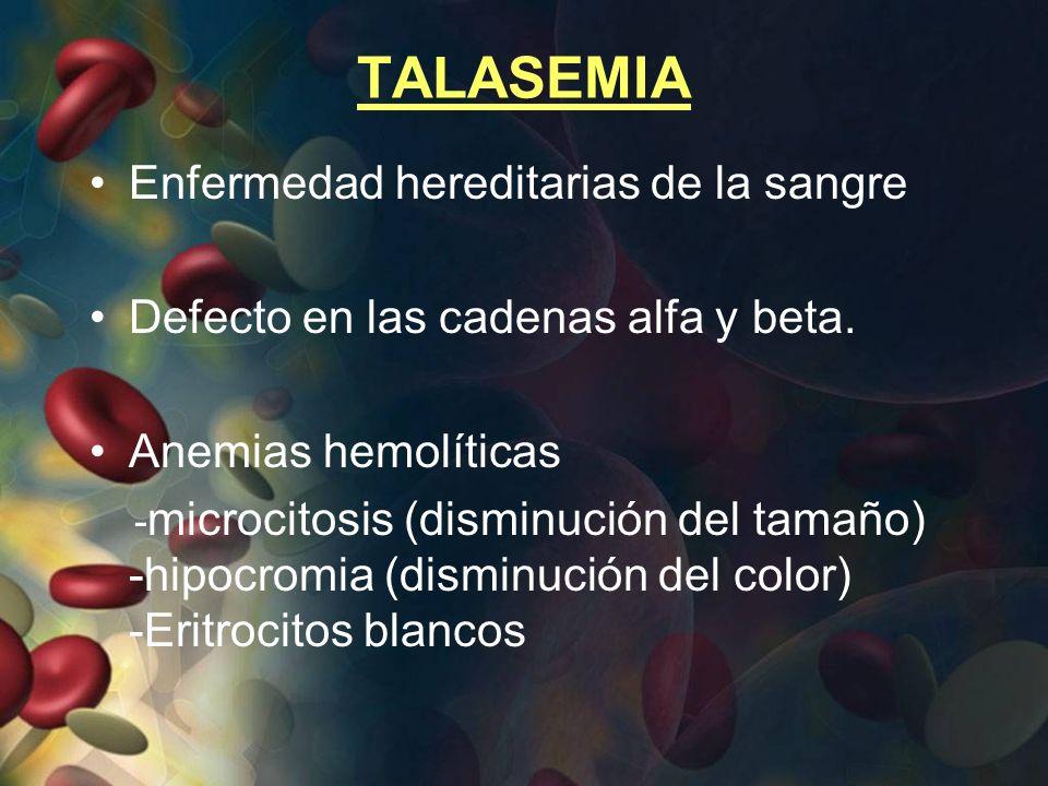 TALASEMIA Enfermedad hereditarias de la sangre
