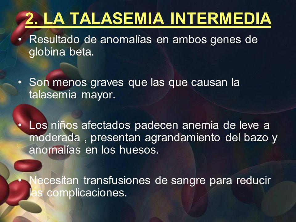2. LA TALASEMIA INTERMEDIA