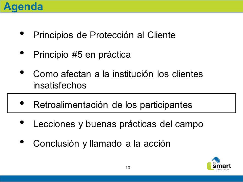 Agenda Principios de Protección al Cliente Principio #5 en práctica