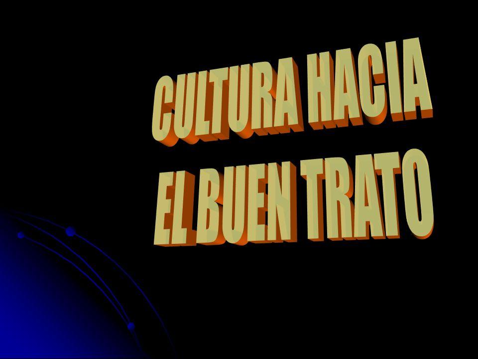 CULTURA HACIA EL BUEN TRATO