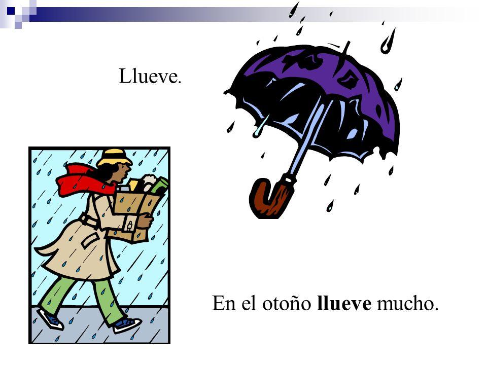 Llueve. En el otoño llueve mucho.