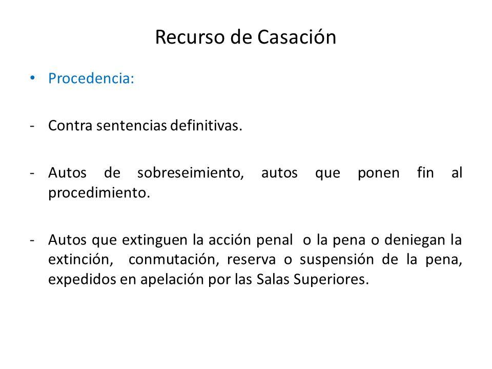 Recurso de Casación Procedencia: Contra sentencias definitivas.