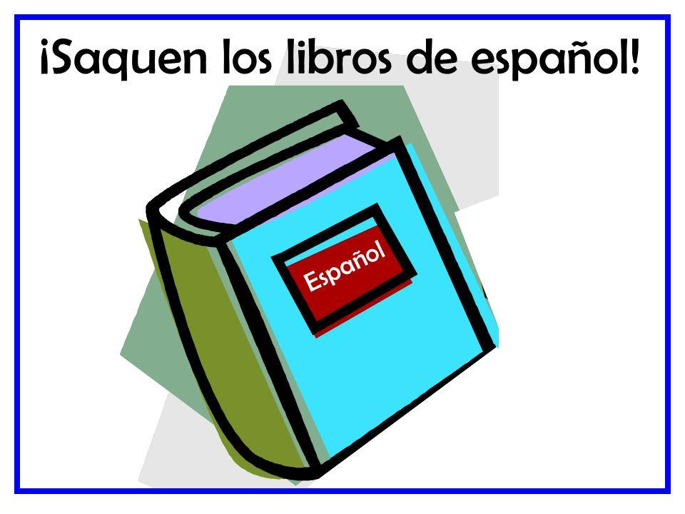 ¡Saquen los libros de español!