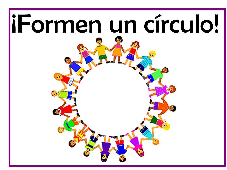 ¡Formen un círculo!