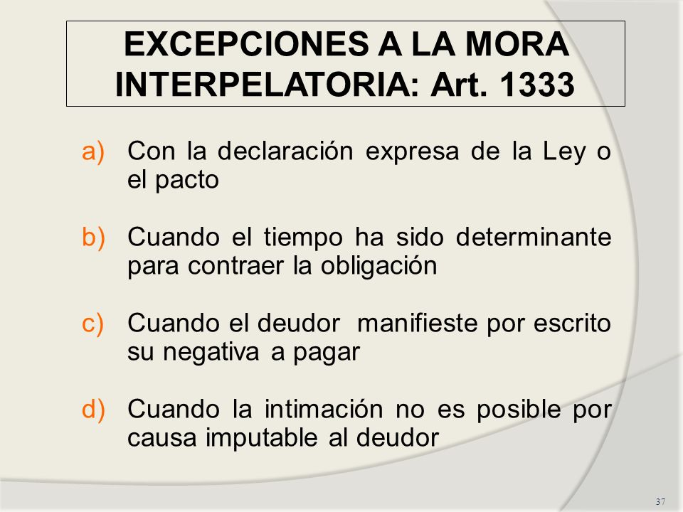 EXCEPCIONES A LA MORA INTERPELATORIA: Art. 1333