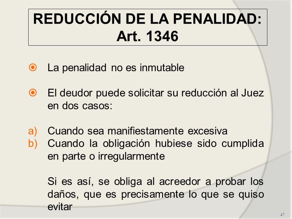 REDUCCIÓN DE LA PENALIDAD: Art. 1346