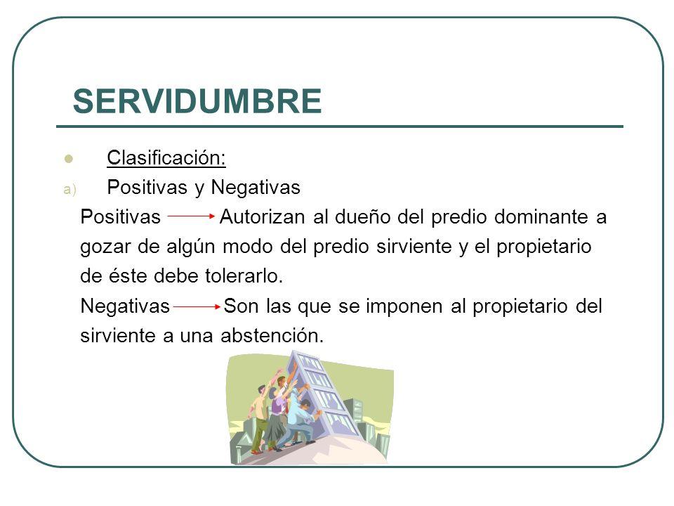 SERVIDUMBRE Clasificación: Positivas y Negativas