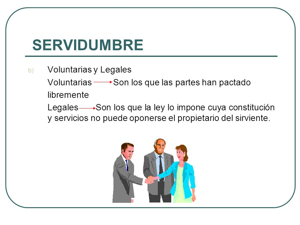 SERVIDUMBRE Voluntarias y Legales