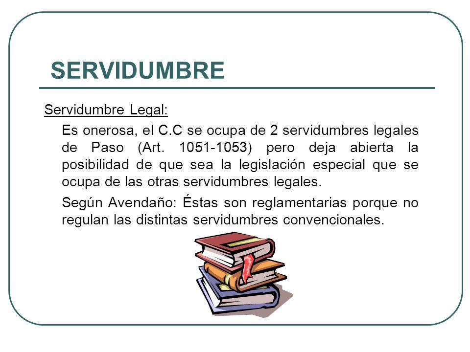 SERVIDUMBRE Servidumbre Legal: